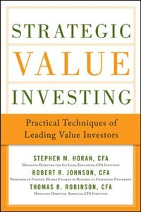 Strategic Value Investing: Practical Techniques of Leading Value Investors