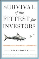 Book Survival of the Fittest for Investors:  Using Darwin's Laws of Evolution to Build a Winning… by Dick Stoken