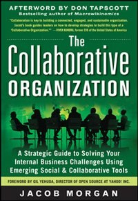 Book The Collaborative Organization: A Strategic Guide to Solving Your Internal Business Challenges… by Jacob Morgan
