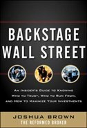 Book Backstage Wall Street: An Insider's Guide to Knowing Who to Trust, Who to Run From, and How to… by Joshua M. Brown