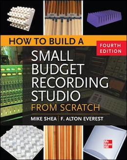 Book How to Build a Small Budget Recording Studio from Scratch 4/E by Mike Shea