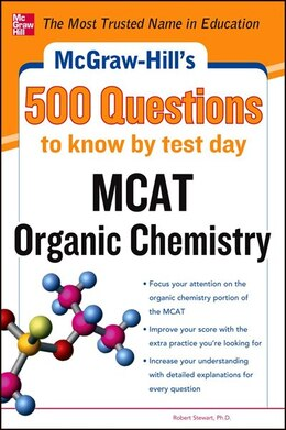 Book McGraw-Hill's 500 MCAT Organic Chemistry Questions to Know by Test Day by John T. Moore