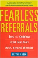 Book Fearless Referrals: Boost Your Confidence, Break Down Doors, and Build a Powerful Client List by Matt Anderson