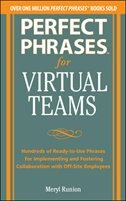 Book Perfect Phrases for Virtual Teamwork: Hundreds of Ready-to-Use Phrases for Fostering Collaboration… by Meryl Runion