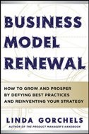 Book Business Model Renewal: How to Grow and Prosper by Defying Best Practices and Reinventing Your… by Linda Gorchels