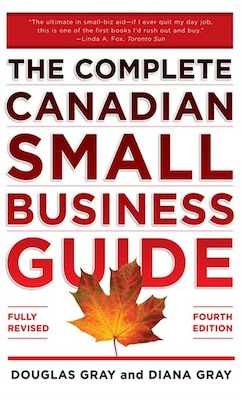 Book Complete Canadian Small Business Guide 4/E by Douglas Gray