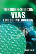 Book Through-Silicon Vias for 3D Integration by John Lau