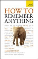 Book How to Remember Anything: A Teach Yourself Guide by Mark Channon