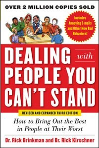Book Dealing with People You Can't Stand, Revised and Expanded Third Edition: How to Bring Out the Best… by Dr. Rick Brinkman