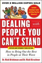 Dealing with People You Can't Stand, Revised and Expanded Third Edition: How to Bring Out the Best…