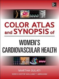 Book Color Atlas and Synopsis of Womens Cardiovascular Health by Martha Gulati