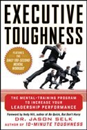 Book Executive Toughness: The Mental-Training Program to Increase Your Leadership Performance: The… by Jason Selk