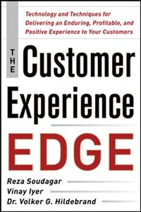 Book The Customer Experience Edge: Technology and Techniques for Delivering an Enduring, Profitable and… by Reza Soudagar