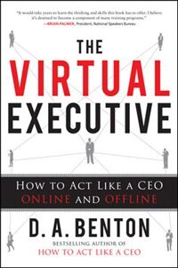 Book The Virtual Executive: How to Act Like a CEO Online and Offline by D. A. Benton