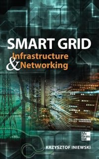 Book Smart Grid Infrastructure & Networking by Krzysztof Iniewski