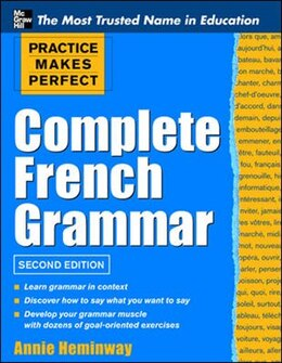 Book Practice Makes Perfect Complete French Grammar by Annie Heminway