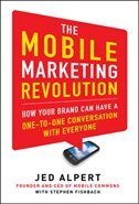 Book The Mobile Marketing Revolution: How Your Brand Can Have a One-to-One Conversation with Everyone by Jed Alpert