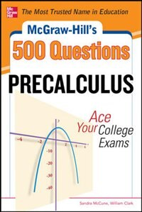 Book McGraw-Hill's 500 College Precalculus Questions: Ace Your College Exams: 3 Reading Tests + 3… by Sandra Mccune