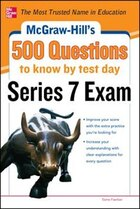 McGraw-Hill's 500 Series 7 Exam Questions to Know by Test Day: Strategies + Quizzes + 4 Practice…
