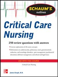 Book Schaum's Outline of Critical Care Nursing: 250 Review Questions by Jim Keogh