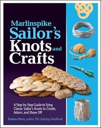 Marlinspike Sailor's Arts  and Crafts: A Step-by-step Guide To Tying Classic Sailor's Knots To…