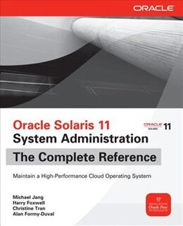 Book Oracle Solaris 11 System Administration The Complete Reference by Michael Jang