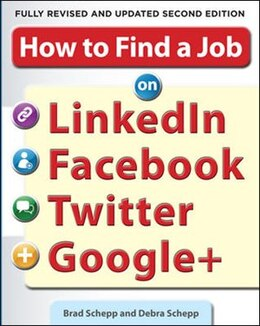 Book How to Find a Job on LinkedIn, Facebook, Twitter and Google+ 2/E by Brad Schepp