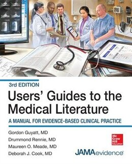 Book Users' Guides to the Medical Literature: A Manual for Evidence-Based Clinical Practice, 3E by Gordon Guyatt