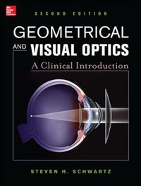 Geometrical and Visual Optics, Second Edition