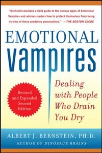 Book Emotional Vampires: Dealing with People Who Drain You Dry, Revised and Expanded 2nd Edition… by Albert Bernstein