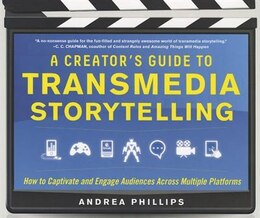Book A Creator's Guide to Transmedia Storytelling: How to Captivate and Engage Audiences across Multiple… by Andrea Phillips