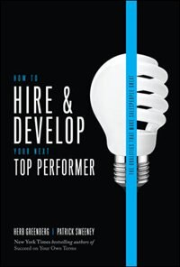 Book How to Hire and Develop Your Next Top Performer, 2nd edition: The Qualities That Make Salespeople… by Herb Greenberg