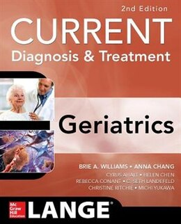 Book Current Diagnosis and Treatment: Geriatrics 2E by Brie Williams