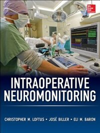 Book Intraoperative Neuromonitoring by Christopher Loftus