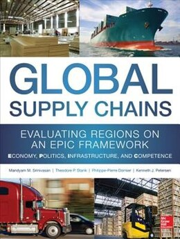Book Global Supply Chains: Evaluating Regions on an EPIC Framework - Economy, Politics, Infrastructure… by Mandyam Srinivasan