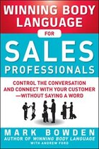 Winning Body Language for Sales Professionals:   Control the Conversation and Connect with Your…