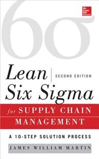 Book Lean Six Sigma for Supply Chain Management, Second Edition: The 10-Step Solution Process by James Martin