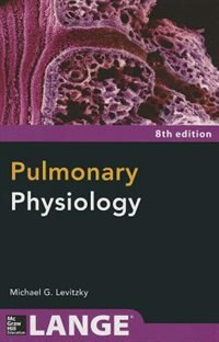 Book Pulmonary Physiology, Eighth Edition by Michael Levitzky