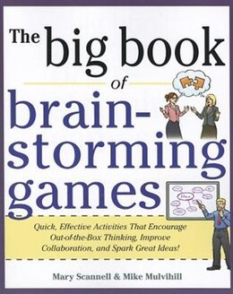 Book Big Book of Brainstorming Games: Quick, Effective Activities that Encourage Out-of-the-Box Thinking… by Mary Scannell
