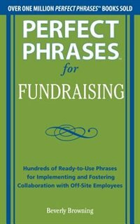 Book Perfect Phrases for Fundraising by Beverly Browning