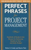Perfect Phrases for Project Management: Hundreds of Ready-to-Use Phrases for Delivering Results on…