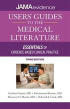 Users' Guides to the Medical Literature: Essentials of Evidence-Based Clinical Practice, Third…