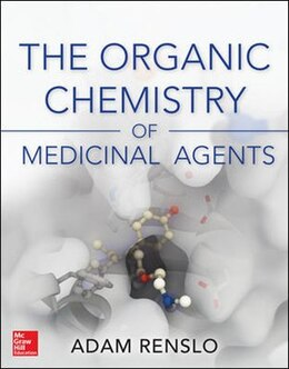 Book Organic Chemistry of Medicinal Agents by Adam Renslo
