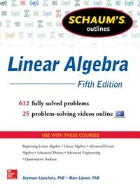 Book Schaum's Outline of Linear Algebra, 5th Edition: 612 Solved Problems + 25 Videos by Seymour Lipschutz
