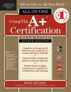 CompTIA A  Certification All-in-One Exam Guide, 8th Edition (Exams 220-801 & 220-802)