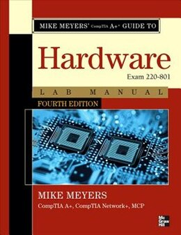 Book Mike Meyers' CompTIA A+ Guide to 801 Managing and Troubleshooting PCs Lab Manual, Fourth Edition… by Mike Meyers