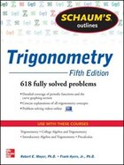 Schaum's Outline of Trigonometry, 5th Edition: 618 Solved Problems + 20 Videos