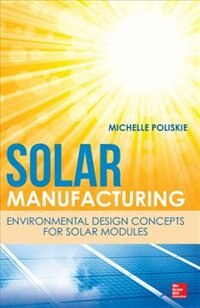 Book Solar Manufacturing: Environmental Design Concepts For Solar Modules by Michelle Poliskie