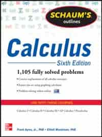 Schaum's Outline of Calculus, 6th Edition: 1,105 Solved Problems + 30 Videos by Frank Ayres