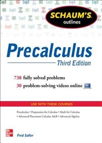 Schaum's Outline of Precalculus, 3rd Edition: 738 Solved Problems + 30 Videos